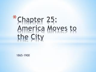 Chapter 25: America Moves to the City