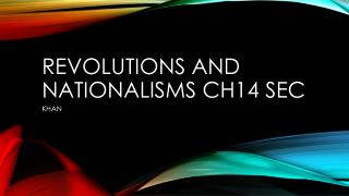 REVOLUTIONS AND NATIONALISMS CH14 SEC