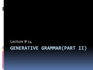 Generative  Grammar(Part  ii)