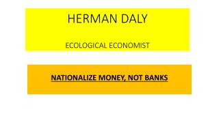 HERMAN DALY ECOLOGICAL ECONOMIST