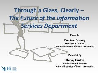 Through a Glass, Clearly  –  The  Future of the  Information Services Department