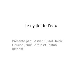 Le cycle de l�eau