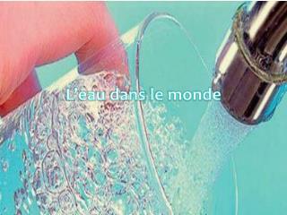 L'eau dans  le monde