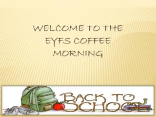 welcome to the eyfs coffee morning