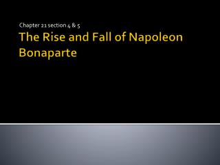 The Rise and Fall of Napoleon Bonaparte