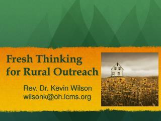Fresh Thinking  for Rural Outreach
