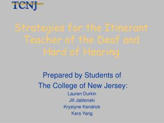 Strategies for the Itinerant Teacher of the Deaf and Hard of Hearing