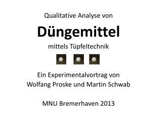 Qualitative Analyse von Düngemittel mittels Tüpfeltechnik Ein Experimentalvortrag von