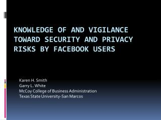 Knowledge of  and Vigilance toward Security and Privacy Risks by Facebook Users