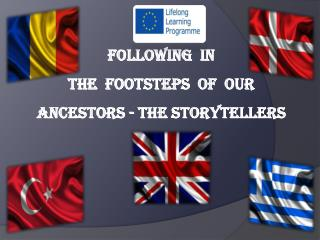 FOLLOWING  IN  THE  FOOTSTEPS  OF  OUR          ANCESTORS - THE STORYTELLERS