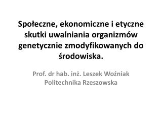 Prof. dr hab. inż. Leszek Woźniak  Politechnika Rzeszowska