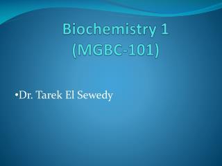 Biochemistry 1 (MGBC-101 )