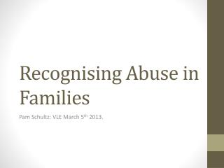 Recognising Abuse in Families