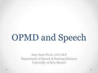 OPMD and Speech