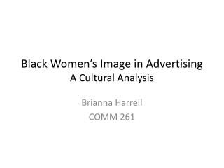 Black  Women's Image in  Advertising A Cultural Analysis