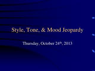 Style, Tone, & Mood Jeopardy