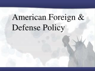 American Foreign & Defense Policy