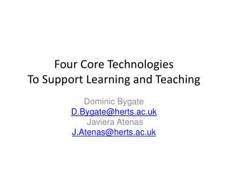 Four Core Technologies To Support Learning and Teaching