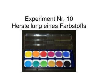 Experiment Nr. 10 Herstellung eines Farbstoffs
