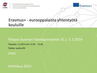Erasmus+ - eurooppalaista yhteistyötä kouluille