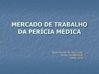 MERCADO DE TRABALHO DA PER CIA M DICA