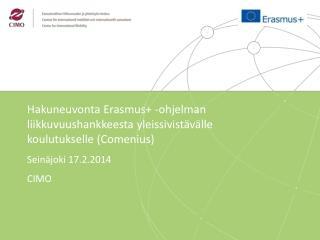 Hakuneuvonta Erasmus + -ohjelman liikkuvuushankkeesta yleissivistävälle koulutukselle ( Comenius )