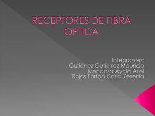 RECEPTORES DE FIBRA OPTICA