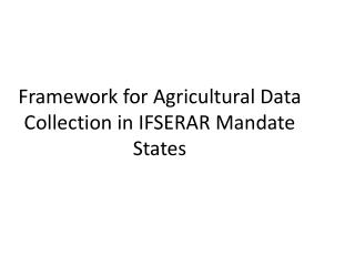 Framework for Agricultural Data Collection in IFSERAR Mandate States