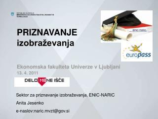 PRIZNAVANJE  izobraževanja Ekonomska fakulteta Univerze v Ljubljani 13. 4. 2011