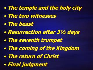 The  temple and the holy city The two  witnesses The beast Resurrection after 3½  days