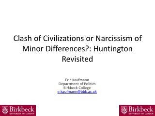 Clash of Civilizations or Narcissism of Minor Differences?: Huntington Revisited