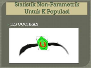 Statistik Non-Parametrik Untuk K Populasi