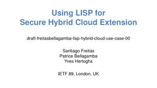 Using LISP for  Secure  Hybrid Cloud Extension