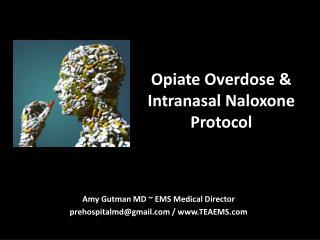 Opiate Overdose & Intranasal Naloxone Protocol