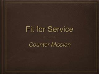 Fit for Service