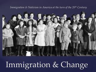Immigration & Change