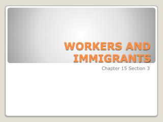 WORKERS AND IMMIGRANTS