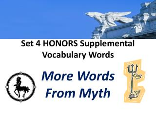Set 4 HONORS Supplemental Vocabulary Words