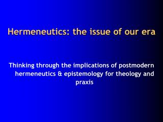 Hermeneutics: the issue of our era