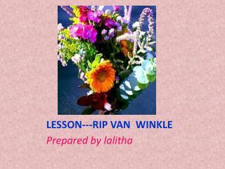 LESSON---RIP VAN  WINKLE