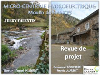 MICRO-CENTRALE HYDROELECTRIQUE: Moulin de NANCES