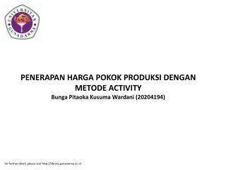 PENERAPAN HARGA POKOK PRODUKSI DENGAN METODE ACTIVITY Bunga Pitaoka Kusuma Wardani (20204194)