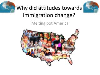 Why did attitudes towards immigration change?