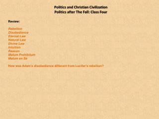 Politics and Christian Civilization  Politics after The Fall: Class Four