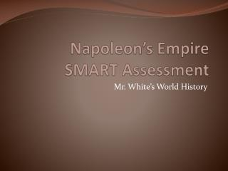 Napoleon's Empire SMART Assessment