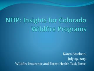 NFIP: Insights for Colorado Wildfire  Programs