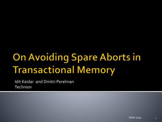 On Avoiding Spare Aborts in Transactional Memory