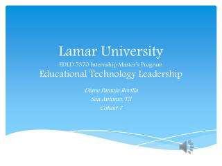 Lamar University EDLD 5370 Internship Master's Program Educational Technology  Leadership