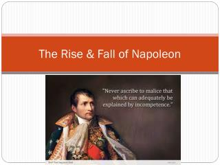 The Rise & Fall of Napoleon