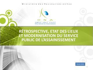 RÉTROSPECTIVE, ETAT  DES LIEUX  ET MODERNISATION DU SERVICE PUBLIC DE L'ASSAINISSEMENT